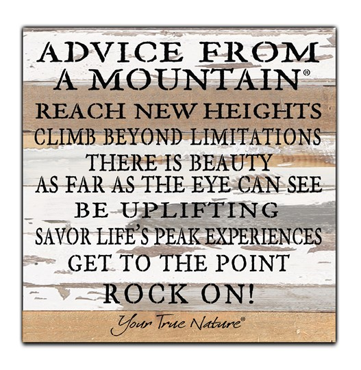 SN1212SW121-WOOD SIGN, 12X12, SILVERED WHITE,   ADVICE FROM A MOUNTAIN REACH NEW HEIGHTS...