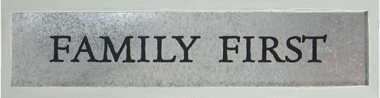 32x8 FAMILY FIRST METAL/WOOD SIGN
