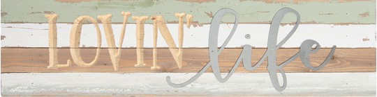 32x8 LOVIN'LIFE RECLAIMED WOOD SIGN WITH CARVED AND METAL DETAIL