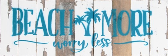 18X6 BEACH MORE WORRY LESS RECLAIMED WOOD SIGN