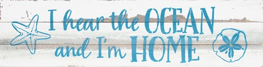 24X6 I HEAR THE OCEAN AND I'M HOME RECLAIMED WOOD SIGN