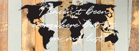 I haven't Been Everywhere But it's on My List 32x12 Reclaimed Wood Wall Art
