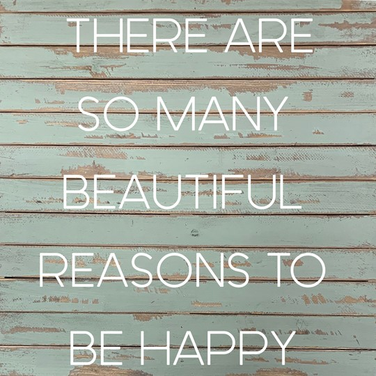 There Are So Many Beautiful Reasons To Be Happy 24x24 Reclaimed Wood Wall Art