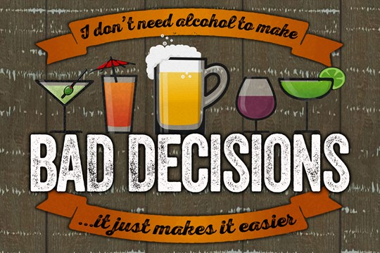 Bad Decisions 12x8 Indoor/Outdoor Recycled Polystyrene Wall Art