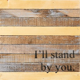 I'll Stand by You Reclaimed Wood Natural Wall Art