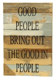 Bring Out the Good 12X18 Reclaimed Wood Wall Art