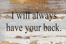 Have Your Back I 12x8 Reclaimed Wood Wall Art
