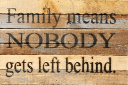 Family... Left Behind 12x8 Reclaimed Wood Wall Art