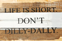 Life Is Short 12x8 Reclaimed Wood Wall Art