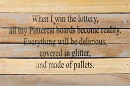 When I Win the Lottery Reclaimed Wood Wall Art