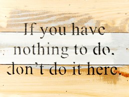 Nothing to Do 8X6 Reclaimed Wood Wall Art
