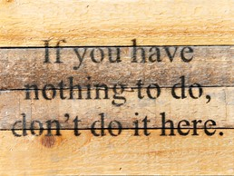 Don't Do It Here 8X6 Reclaimed Wood Wall Art
