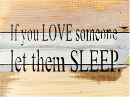 If You Love Someone 8X6 Reclaimed Wood Wall Art