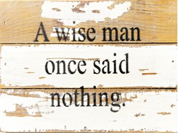 Man Once Said Nothing 8X6 Reclaimed Wood Wall Art