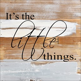 It's the Little Things 8X8 Reclaimed Wood Wall Art