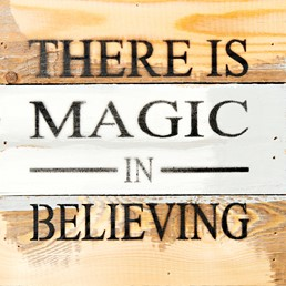 Magic in Believing 8X8 Reclaimed Wood Wall Art