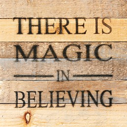 There's Magic... 8X8 Reclaimed Wood Wall Art