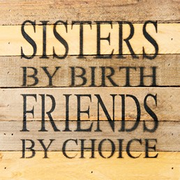 Sisters by Birth 8X8 Reclaimed Wood Wall Art