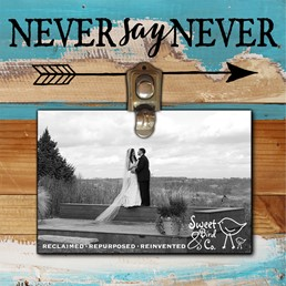 Never Say Never 8x8 Reclaimed Wood Clip Frame