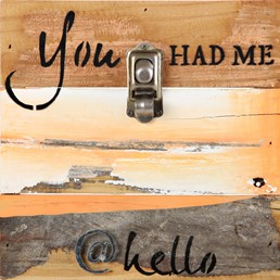 You Had Me @ Hello 8x8 Reclaimed Wood Clip Frame