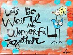 Weird, Wonderful Together 8x6 Reclaimed Wall Art