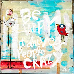 Be Happy... Crazy 8x8 Reclaimed Metal Wall Art