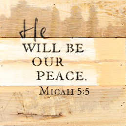 He Will Be Our Peace 8X8 Reclaimed Wood Wall Art