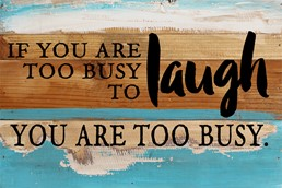 Too Busy to Laugh 12X8 Reclaimed Wood Wall Art