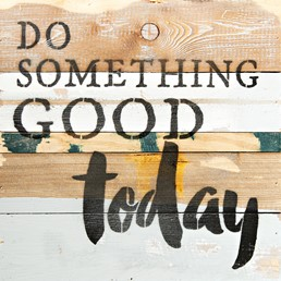 Something Good today 12X12 Reclaimed Wood Wall Art