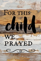 For a Child We Pray 12x18 Reclaimed Wood Wall Art