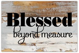 Blessed Beyond... 12x8 Reclaimed Wood Wall Art