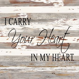 I Carry Your Heart 24x24 Reclaimed Wood Wall Art