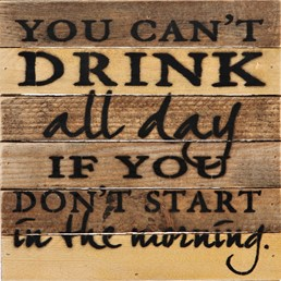 Can't Drink All Day 8x8 Reclaimed Wood Wall Art