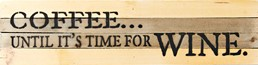 Time for Wine 24x6 Reclaimed Wood Wall Art