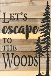 Escape To The Woods 12x18 Reclaimed Wood Wall Art