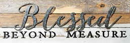 Blessed Beyond... 24x8 Reclaimed Wood Wall Art