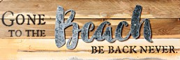 Beach Be Back Never 24x8 Reclaimed Wood Wall Art