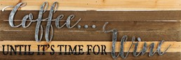 It's Time for Wine 24x8 Reclaimed Wood Wall Art