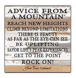 WOOD SIGN, 12X12, SILVERED WHITE,   ADVICE FROM A MOUNTAIN REACH NEW HEIGHTS...