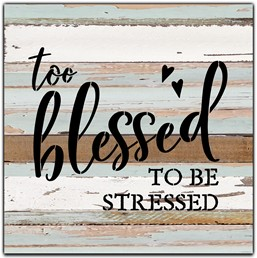 "Too blessed to be stressed 12x12"" Reclaimed Wood Sign - Sea Foam"