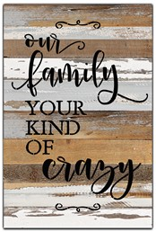 "Our family your kind of crazy 12x18"" Reclaimed Wood Sign - Blue Whisper"