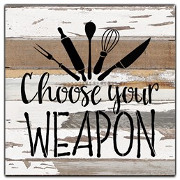 "Choose your weapon 12x12"" Reclaimed Wood Sign - Silvered White"