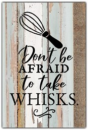 "Don't be afraid to take whisks 8x12"" Reclaimed Wood Sign - Sea Foam"