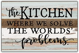 "The kitchen is where we solve the worlds problems 12x8"" Reclaimed Wood Sign - Se"