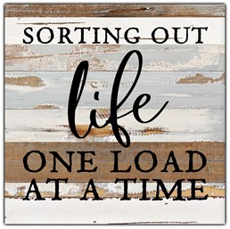 "Sorting out life one load at a time 12x12"" Reclaimed Wood Sign - Blue Whisper"