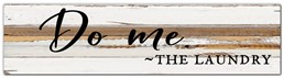 "Do me -The laundry 24x6"" Reclaimed Wood Sign - Blue Whisper"