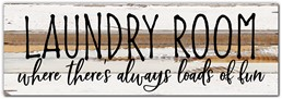 "Laundry Room where theres always loads of fun 18x6"" Reclaimed Wood Sign - Silver"