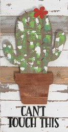8X18 CAN'T TOUCH THIS CACTUS RECLAIMED WOOD SIGN