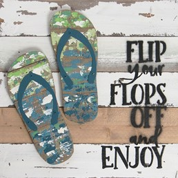 10X10 FLIP YOUR FLOPS OFF AND ENJOY RECLAIMED WOOD SIGN