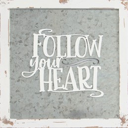 14X14 FOLLOW YOUR HEART METAL/WOOD SIGN WITH RAISED LETTERS